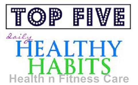 5 Habits Of Healthy And Fit People